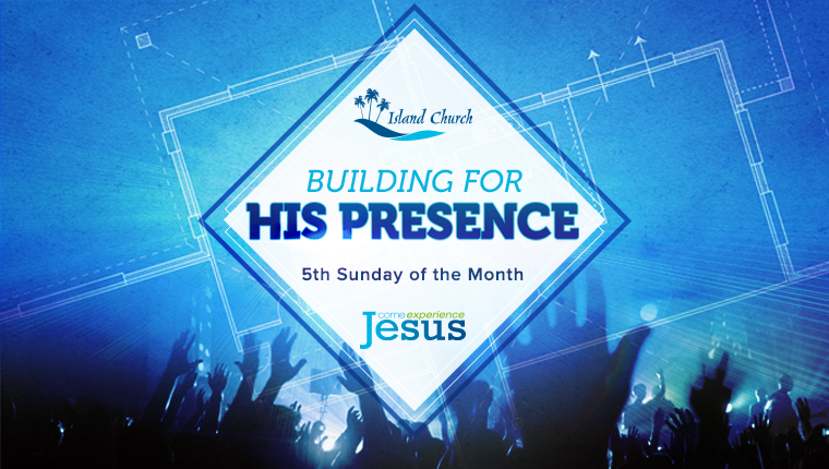 Building for His presence